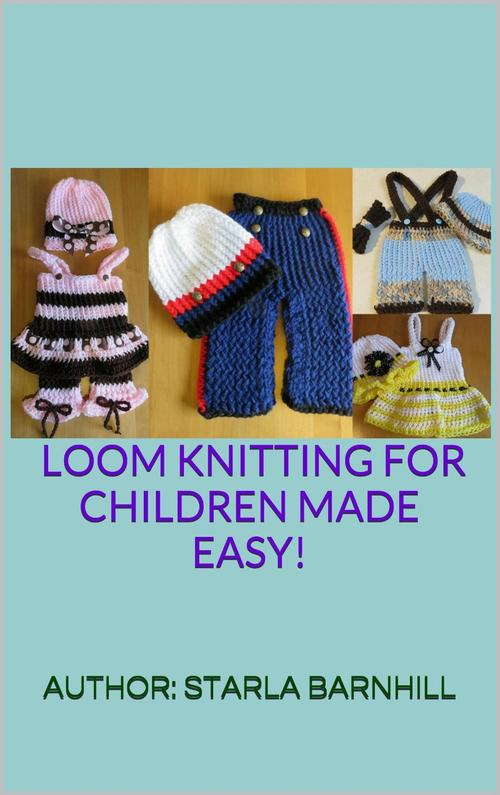 Loom Knitting For Kids : Other crafts loom knitting for children made easy