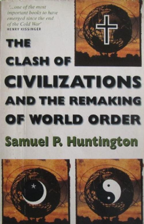 """huntington clash of civilizations Perhaps no article has been as often cited or hotly debated over the past twenty years as that of professor samuel p huntington's foreign affairs article """"the clash of civilizations."""