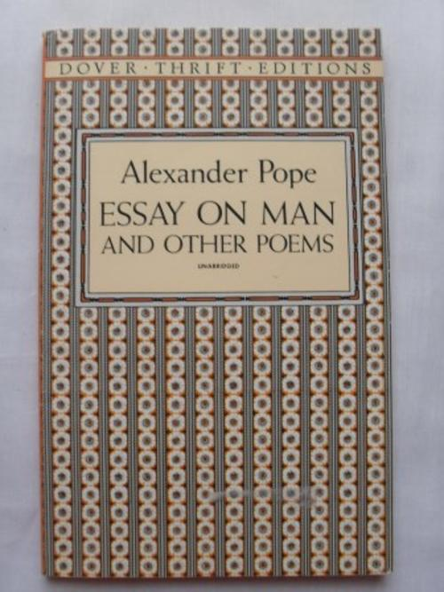 alexander pope essay on man epistle ii Recent additions essay on man by alexander pope epistle ii: of the nature and state of man, with respect to himself as an individual argument i the business of.