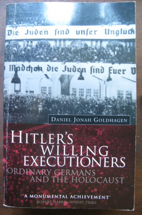 an analysis of hitlers willing executors in the holocaust Anti-semitism biography history holocaust israel israel education myths & facts politics religion travel us adolf hitler (1889 - 1945) us army newspaper.