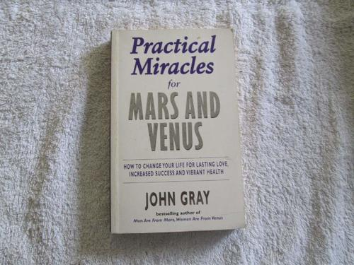 self help psychology practical miracles for mars and venus john